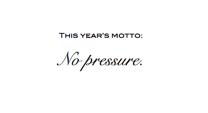 Coming up with an annual motto is much simpler than declaring I will lose weight, stop smoking or get in shape.