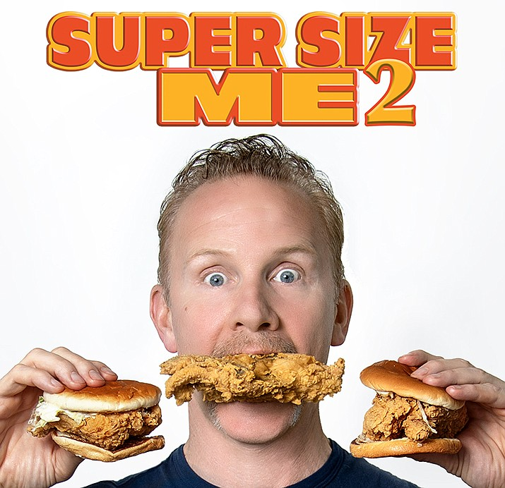 "Sedona International Film Festival Presents ""Super Size Me 2: Holy Chicken!"" 4 and 7 p.m., Nov. 5, Mary D. Fisher Theatre, 2030 W. Highway 89A. www.sedonafilmfestival.org."