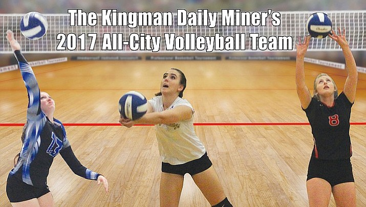 The Kingman Daily Miner's 2017 All-City Volleyball Team