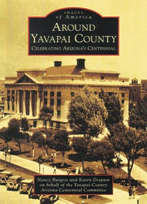 "Courtesy image<br>""Around Yavapai County: Celebrating Arizona's Centennial,"" a book produced by the county Centennial Committee, offers a comprehensive overview of the county's cities, towns, and rural communities and the people who have enriched its historical and cultural tapestry."