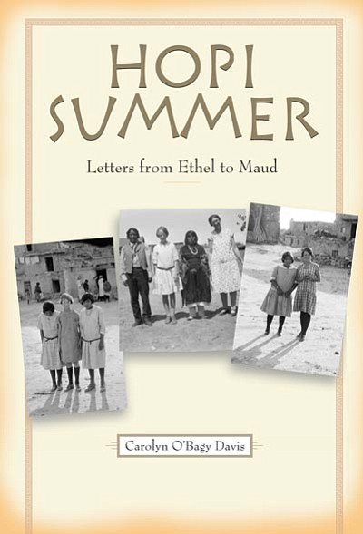 """Courtesy photo<br /><br /><!-- 1upcrlf2 -->Carolyn Davis' book, """"Hopi Summer: Letters from Ethel to Maud,"""" tells of the friendship between two women of different cultures.<br /><br /><!-- 1upcrlf2 --><br /><br /><!-- 1upcrlf2 --><br /><br /><!-- 1upcrlf2 --><br /><br /><!-- 1upcrlf2 --><br /><br /><!-- 1upcrlf2 --><br /><br /><!-- 1upcrlf2 -->"""