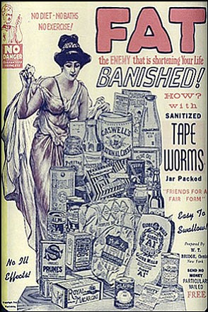 Ingesting sanitized tape worms was one form of suggested weight loss in the early 1900s. It's crazy what we use to do to ourselves to lose weight. Wait a minute; we're still doing crazy things like this!
