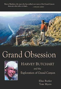 """Grand Obsession: Harvey Butchart and the Exploration of the Grand Canyon,"" written by Dr. Tom Myers and Elias Butler, was released this week. The authors plan book signings today and tomorrow."