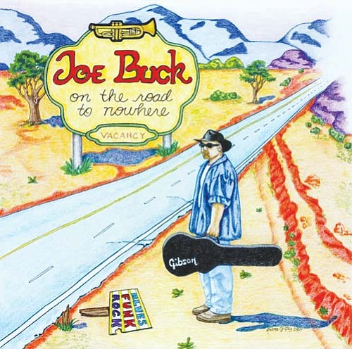 "The cover of Jammin' Joe Buck's 2008 album, ""On The Road To Nowhere."" Buck will play an acoustic selection from this album on ""Good Morning Arizona""  on  KTVK Channel 3 Wednesday morning. <br> Courtesy"