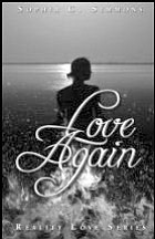 Love Again: Reality Love Series by Sophia C. Simmons; 978-0-9819195-2-2; Pages: 296; $12.95; Publication Date: November, 2008; Soft Cover, Fiction; Published by Aaron Book Publishing.