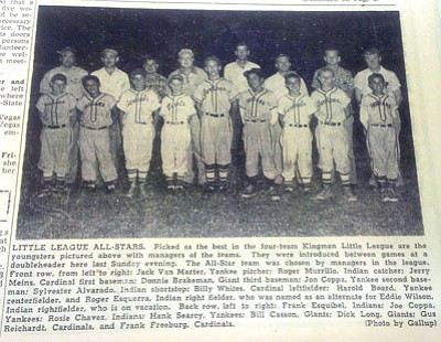 Members of the Kingman Little League All Star team in 1953, and their coaches, are shown in this photo taken from an edition of the Mohave Daily Miner in August of that year. Pictured, front row from left, are Jack Van Marter, Roger Murrillo, Jerry Meins, Donnie Brakeman, Jon Coppa, Sylvester Alvarado, Billy White, Harold Beard and Roger Esquerra. On the back row from left are Frank Esquibel, Joe Coppa, Rosie Chavez, Hank Searcy, Bill Casson, Dick Long, Gus Reichardt and Frank Freeburg. Eddie Wilson, who according to the caption was on vacation at the time, is not pictured.
