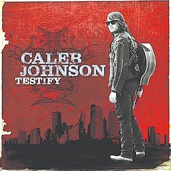 <b>Caleb Johnson - Testify<br> Label: Interscope Records