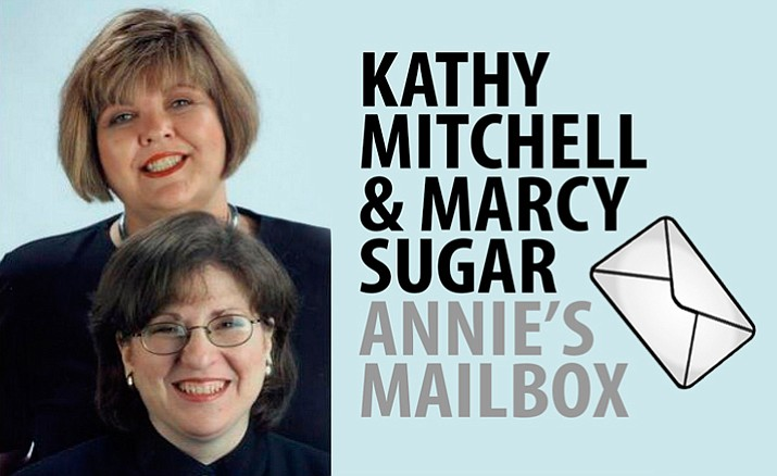 Annie's Mailbox is written by Kathy Mitchell and Marcy Sugar, longtime editors of the Ann Landers column. Please email your questions to anniesmailbox@creators.com, or write to: Annie's Mailbox, c/o Creators Syndicate, 737 3rd Street, Hermosa Beach, CA 90254.