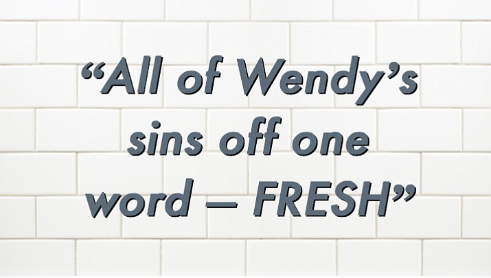 "A Florida Wendy's restaurant recently installed a sign that read, ""All of Wendy's sins off one word - FRESH."" The word was supposed to be ""spins"" and the sign was corrected. (Photo illustration)"