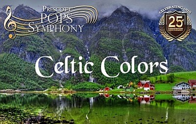"Prescott POPS Symphony presents ""Celtic Colors"" at 3 p.m. Sunday, Sept. 10."
