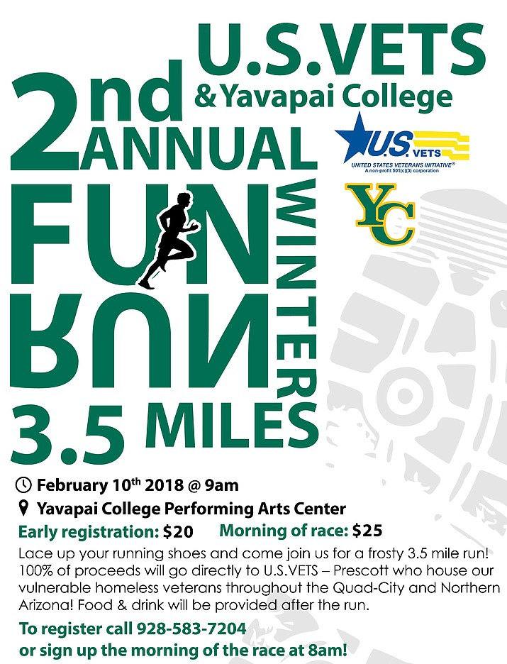 Frozen Fun Run to benefit U.S. VETS-Prescott, 9 a.m., Yavapai College Performance Arts Center, 1100 E. Sheldon St. 3.5 miles.