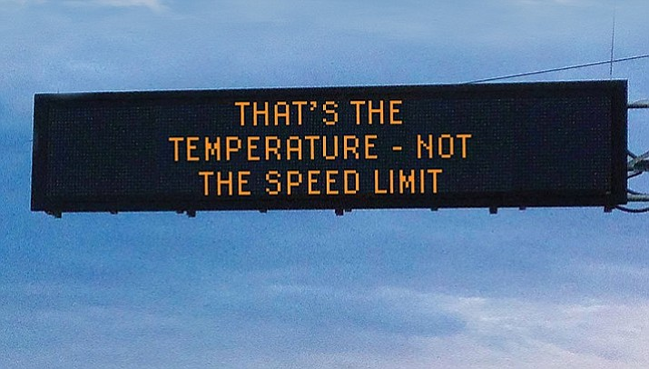 "Winning messages in ADOT's safety message contest last year included one penned by Ashley Servatius: ""That's the / temperature — not / the speed limit."" The voting period for this year's contest ends Monday, May 20.(Courier Illustration)"
