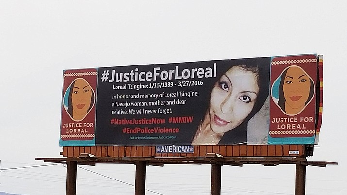 On March 24, Bordertown Justice Coalition unveiled a memorial billboard to commemorate the second anniversary of the death of Loreal Tsingine by Winslow Police Officer Austin Shipley in Winslow. The billboard will be up for six months on the south side of I-40 westbound and is located near the Flying J truck stop in Winslow. (Bordertown Justice Coalition)