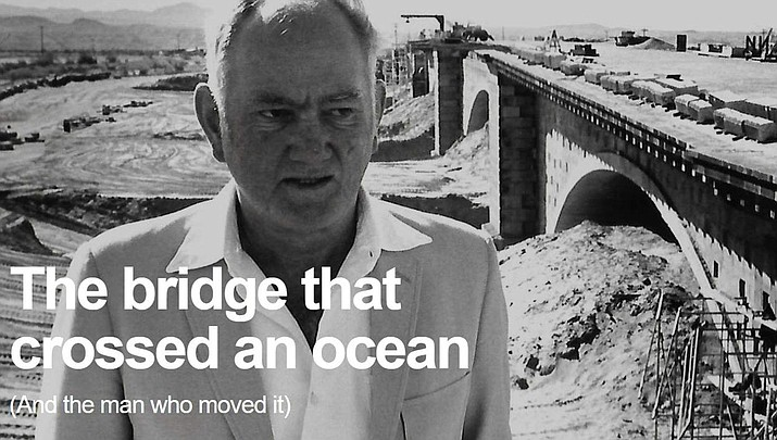 "Robert McCulloch is shown near the London Bridge, still under construction, in this photo used as the title image in the new BBC documentary ""The Bridge that Crossed an Ocean."" The documentary aired in England on Sunday. (Courtesy photo)"