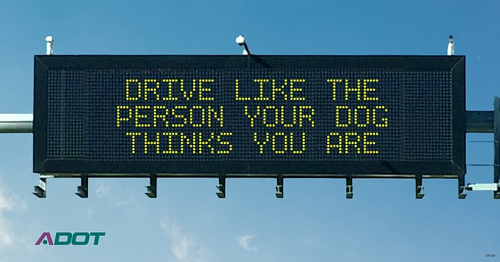 One of two messages that won during Arizona Department of Transportation's 2019 Safety Message Contest. (Arizona Department of Transportation/Courtesy)