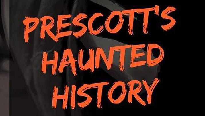 Come explore Prescott's Haunted History at the Prescott Valley Public Library on Sunday, Oct. 13.(Prescott Valley Public Library)