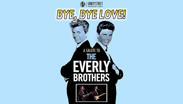 Bye, Bye Love! A salute to the Everly Brothers performance will be at the Elks Theatre Performing Arts Center, 117 E. Gurley St. in Prescott at 7 p.m. on Saturday, Nov. 2. (Elks Theatre Performing Arts Center)
