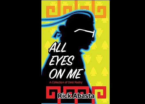 Rick Abasta's book, 'All Eyes On Me: A Collection of Diné  Poetry' is available from Salina Bookshelf, Inc. (Photo courtesy of Salina Bookshelf)