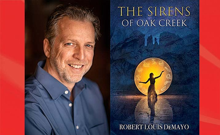 "Robert Louis DeMayo will read from his latest novel ""The Sirens of Oak Creek"" on Dec. 17 at 1 p.m. in the Community Room of the Sedona Public Library."