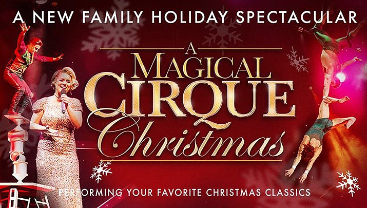 New Christmas Experience In Prescott 2020 Come experience 'A Magical Cirque Christmas', Dec. 27 | The Daily