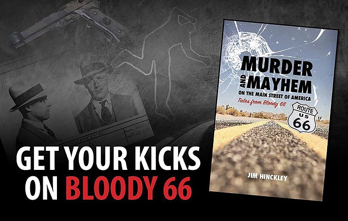 "Author Jim Hinckley's latest book is ""Murder and Mayhem on The Main Street of America: Tales from Bloody 66."" (Courtesy)"