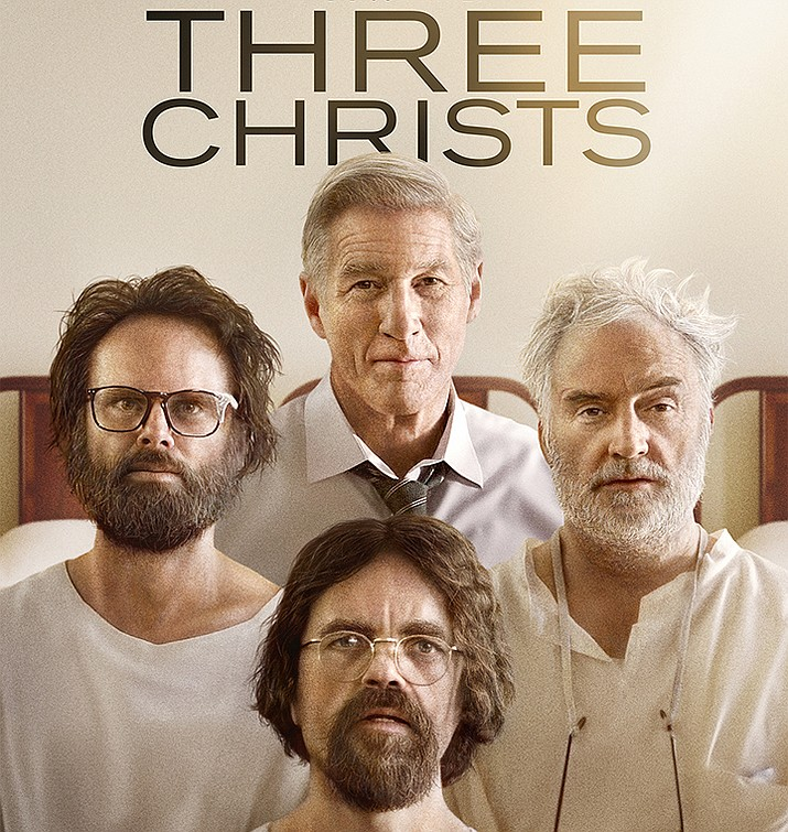 """Sedona International Film Festival presents"""" Three Christs,"""" 4 and 7 p.m. Friday and Wednesday, Jan. 17 and 22; 4 p.m. Saturday, Monday and Tuesday, Jan. 18, 20 and 21; 7 p.m. Sunday, Jan. 19, Mary D. Fisher Theatre, 2030 W. Highway 89A. www.sedonafilmfestival.org."""