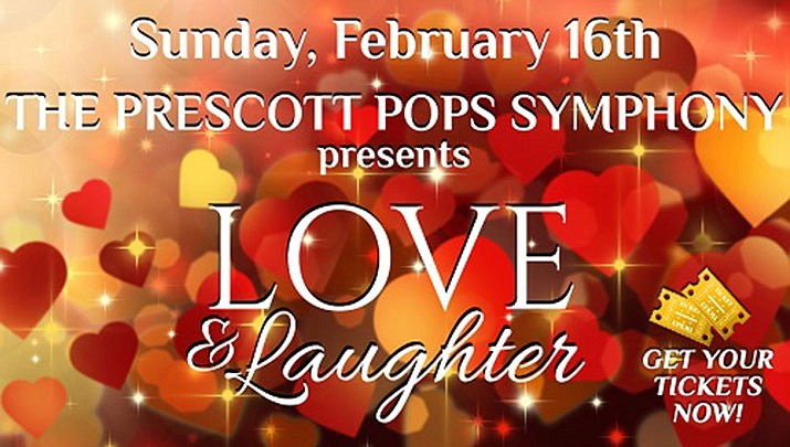 "Join Maestro Joseph Place and the Prescott POPS for its final concert of the season, ""Love & Laughter"" at Yavapai College Performing Arts Center, 1100 E. Sheldon St. in Prescott at 3 p.m. on Sunday, Feb. 16. (Yavapai College Performing Arts Center)"
