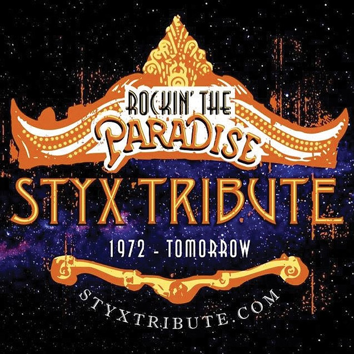 """Rockin' the Paradise – Ultimate Tribute to Styx,"" 7 p.m., Elks Theatre and Performing Arts Center, 117 E. Gurley St. Tickets are $25 for adults, $22 for seniors, available online at www.prescottelkstheater.com, by calling 928-777-1370 or at the door one hour prior to the performance."