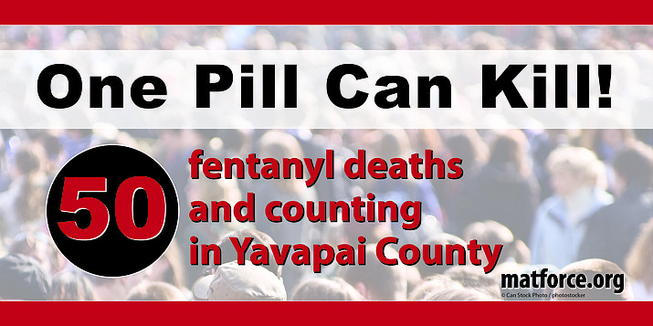 """Yavapai County's substance abuse coalition, MatForce, is launching a new billboard campaign: """"One Pill Can Kill!"""""""
