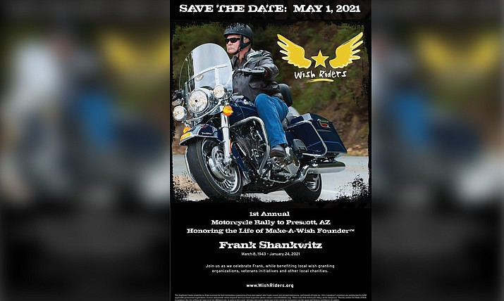 The Wish Riders are hosting a Celebration of Life Memorial motorcycle ride to honor the Prescott co-founder and first president of the now international Make-A-Wish Foundation, Frank Shankwitz, on May 1, 2021. (Wish Riders Facebook photo)