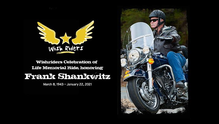 The Frank Shankwitz Life Memorial motorcycle ride will start May 1, 2021, in New River, Arizona, at the Roadrunner Restaurant and Saloon and will end at the Prescott Rodeo Grounds at 1 p.m. with a benefit event filled with tributes, food, and entertainment all to celebrate a local hero. (Wish Riders/Courtesy)